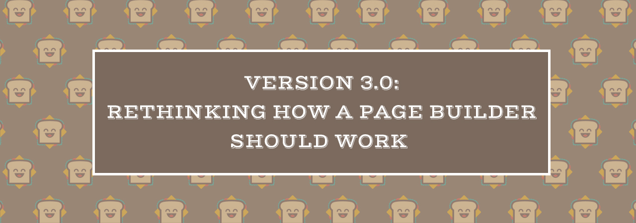 version-3-0-rethinking-how-a-page-builder-should-work