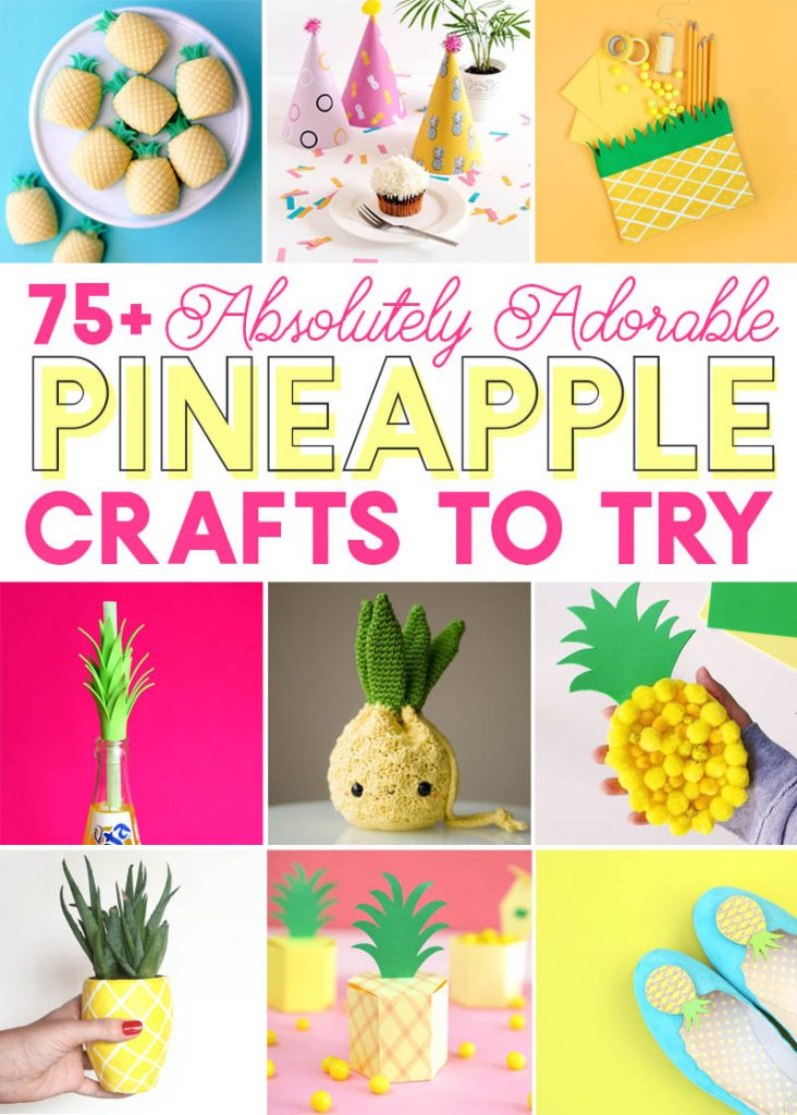 all the best pineapple crafts - 75+ adorable pineapple craft ideas