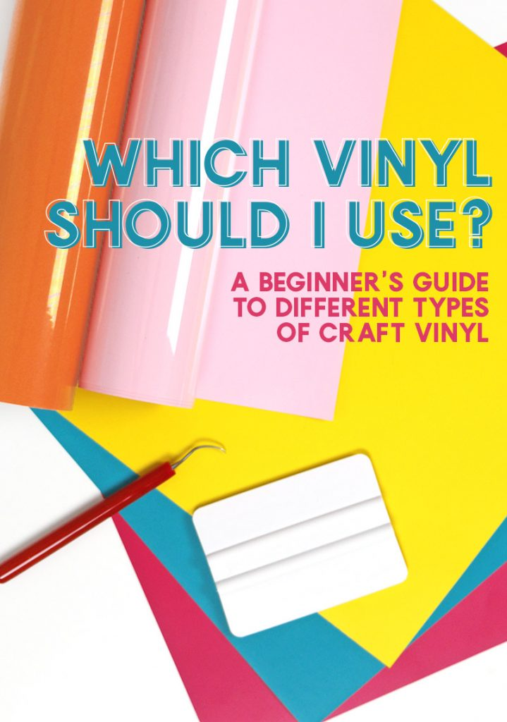 which vinyl should i use - beginner's guide to different types of craft vinyl