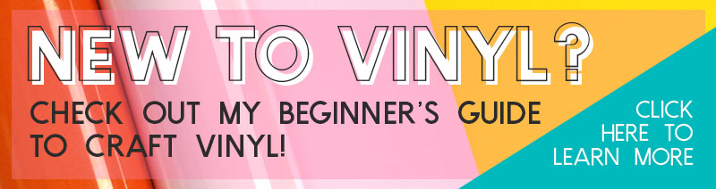 learn how to craft with vinyl - beginner's guide to working with craft vinyl