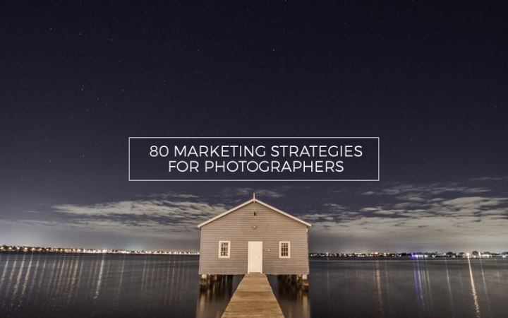 Top 80 List of Free Marketing Strategies for Photographers Inspiration for marketing