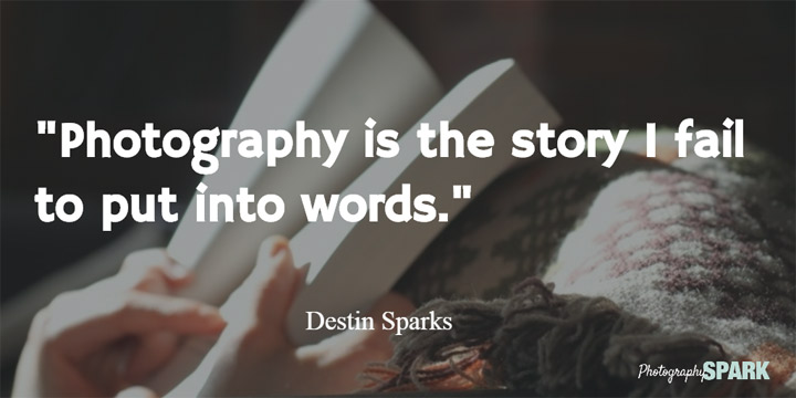 23 Most Famous   Inspirational Photography Quotes Love this list of inspirational photography quotes with images done by  Photography Spark
