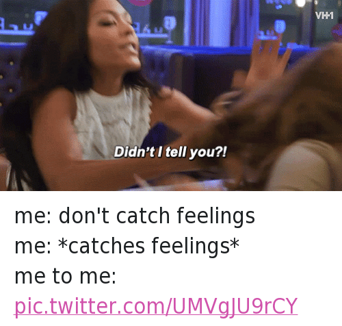 Quotes Catch Feelings Dont Funny