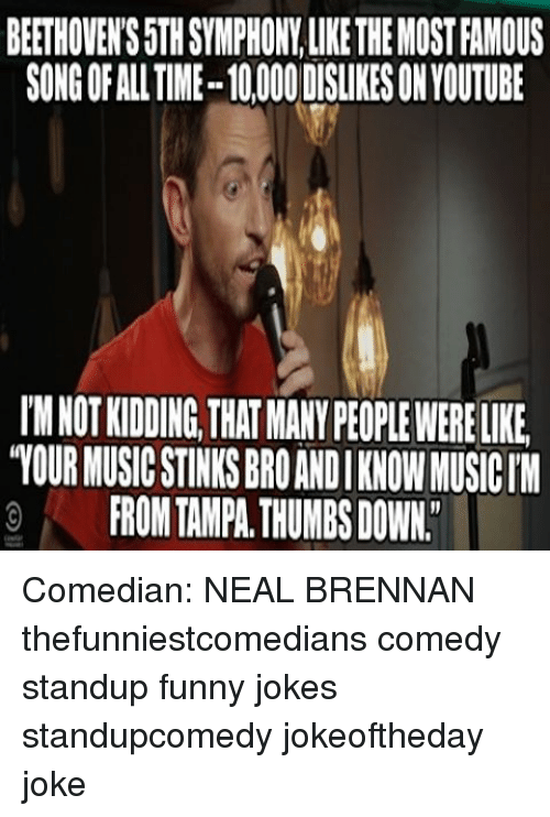 Image of: Funny Pictures Funny Funny Jokes And Memes Beethovens5thsymphonylkethemostramous Songofalltime10000dislikeson Youtube I Meme Center Beethovens5thsymphonylkethemostramous Songofalltime10000dislikeson