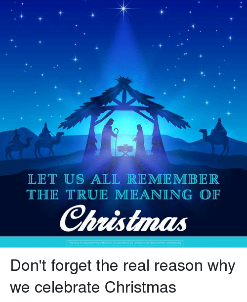 LET US ALL REMEMBER THE TRUE MEANING OF Christmas Don't ...