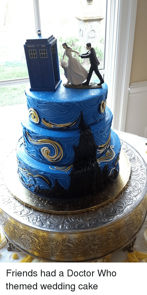 POLICE Friends Had a Doctor Who Themed Wedding Cake   Doctor Meme on     Doctor  Friends  and Police  POLICE Friends had a Doctor Who themed wedding  cake