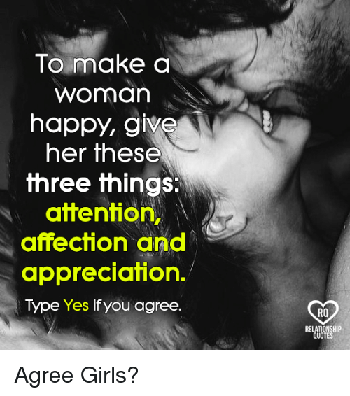 Image of: Deserve Girls Memes And Happy To Make Worman Happy Give Her These Funny To Make Worman Happy Give Her These Three Things Attention