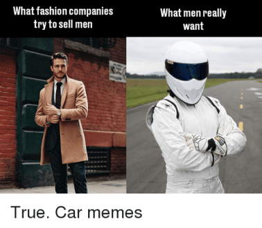 What Fashion Companies Try to Sell Men What Men Really Want True Car     Cars  Fashion  and Memes  What fashion companies try to sell men What men