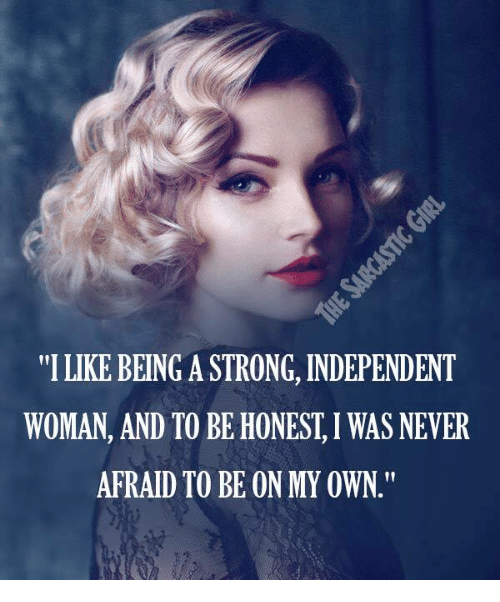 Independent And Strong Quotes Woman About