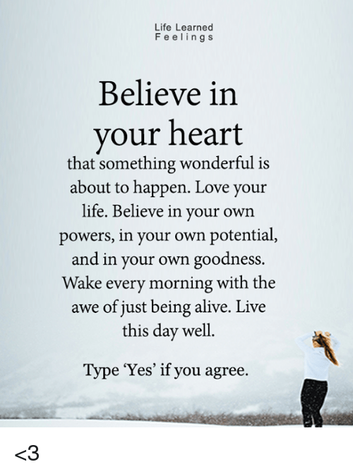life-learned-feelings-believe-in-your-heart-that-something-wonderful-29146678.png