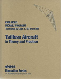 9781563470943  Tailless Aircraft in Theory and Practice  Aiaa     9781563470943  Tailless Aircraft in Theory and Practice  Aiaa Education  Series