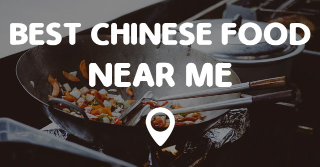 Best Chinese Places Near Me