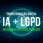 Evento discute Inteligência Artificial para a LGPD