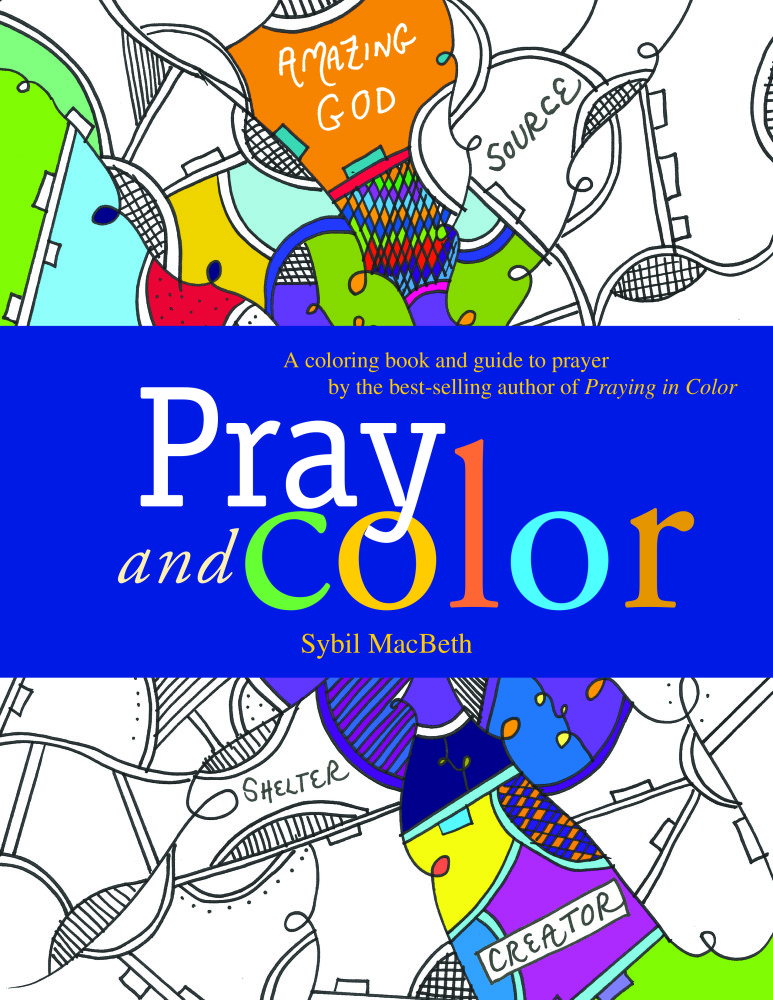 Pray and Color: A Coloring Book and Guide to Prayer ...