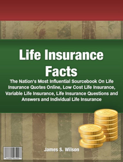 Life Insurance Facts The Nation S Most Influential Sourcebook On Life Insurance Quotes Online