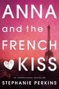 Anna and the French Kiss by Stephanie Perkins  Paperback   Barnes     Anna and the French Kiss