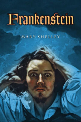 Frankenstein: or, The Modern Prometheus by Mary Shelley ...