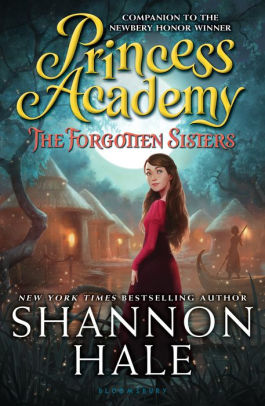 The Forgotten Sisters  Princess Academy Series  3  by Shannon Hale     The Forgotten Sisters  Princess Academy Series  3