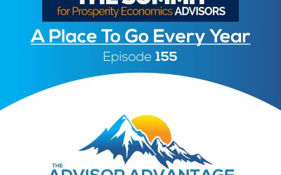 A Place To Go Every Year: The Summit For Advisors – Episode 155