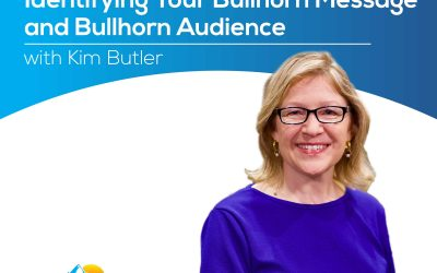 Identifying Your Bullhorn Message and Bullhorn Audience with Kim Butler – Episode 179