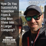 How Do You Successfully Transition From A One Man Show Into A Larger Company? – Derek Nichelson – AP1