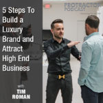 [Tim Roman] 5 Steps To Build A Luxury Brand And Attract High End Business