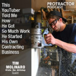[Tim Molinaro] This YouTuber Told Me How He Got So Much Work He Started His Own Contracting Business