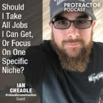 [Ian Cheadle] Should I Take All Jobs I Can Get Or Focus On One Specific Niche?