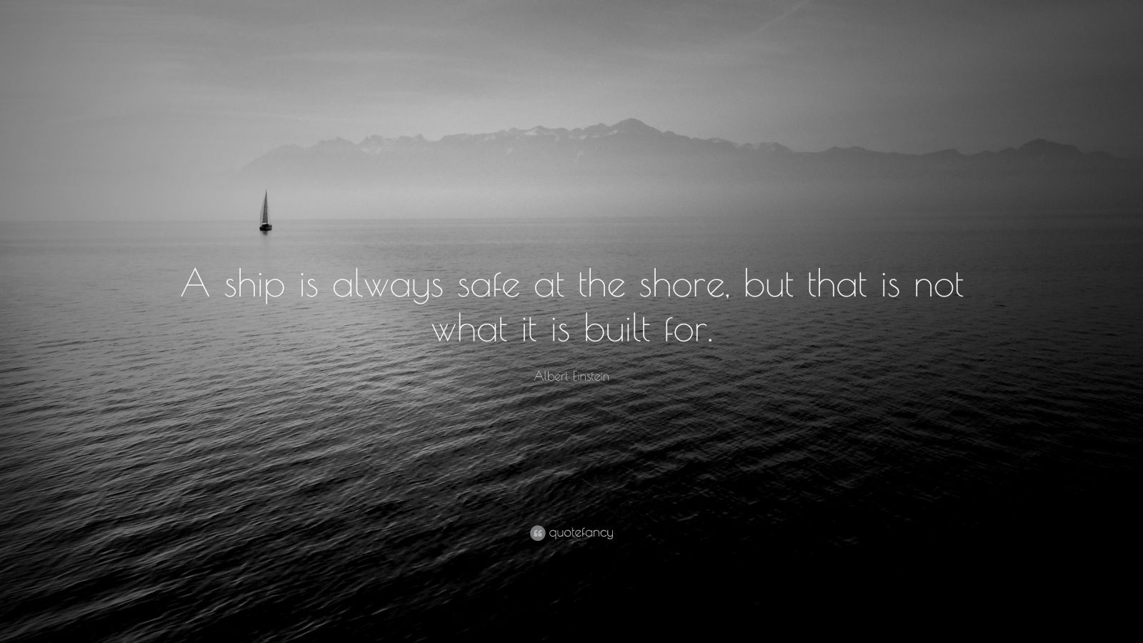Albert Einstein Quotes  100 wallpapers    Quotefancy Albert Einstein Quote     A ship is always safe at the shore  but that