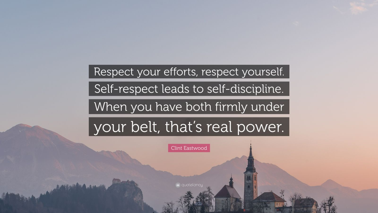Clint Eastwood Quotes Respect Yourself