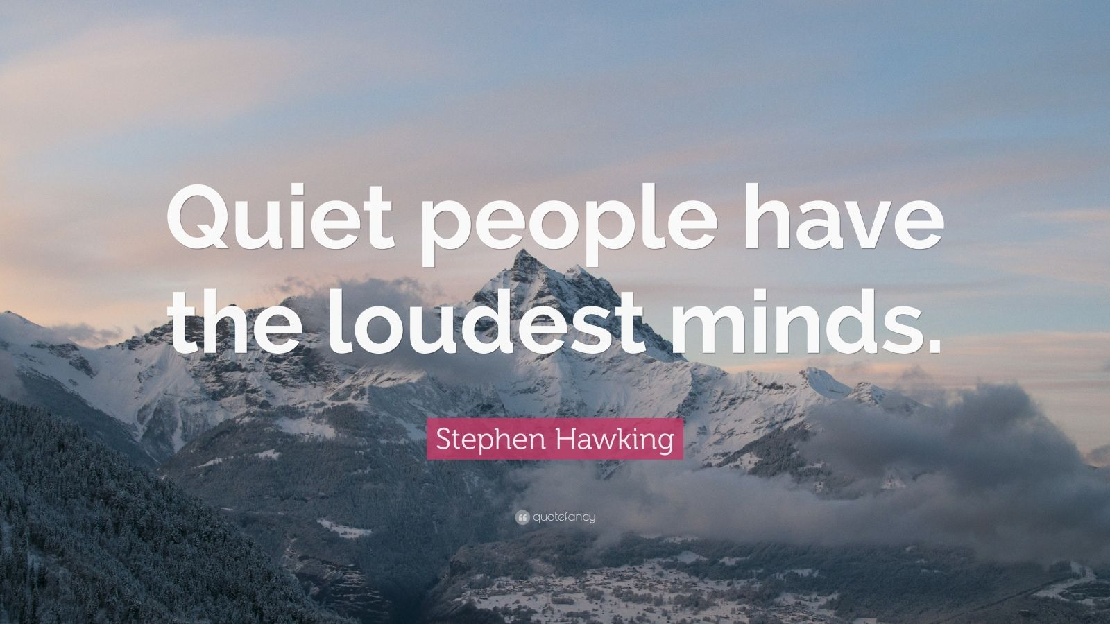 Stephen Hawking Quote Quiet People Have The Loudest
