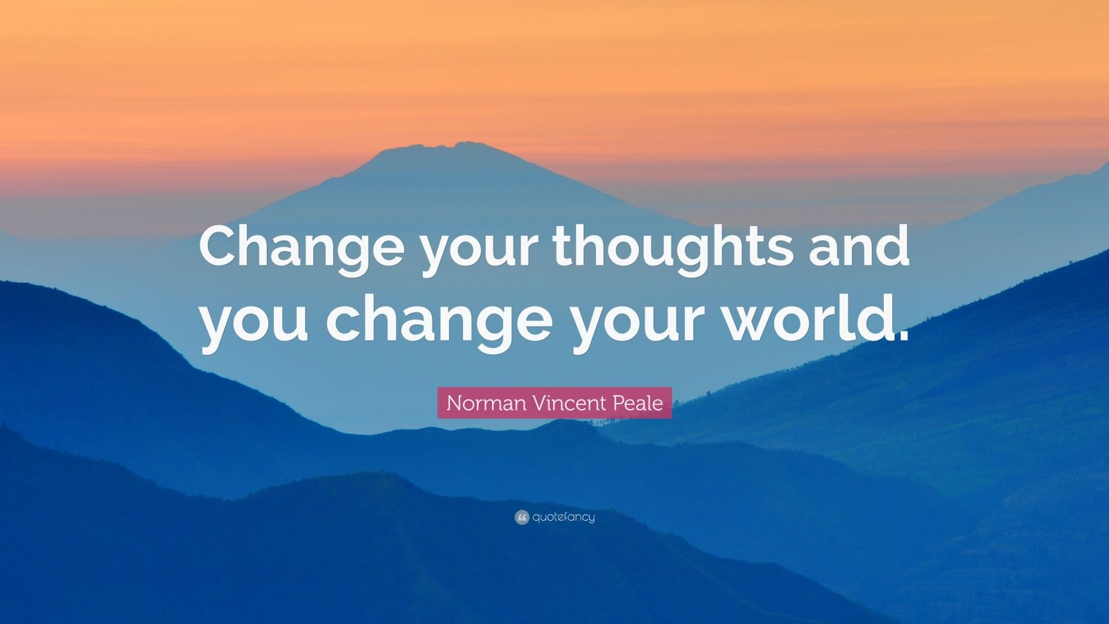 Norman Vincent Peale Quote Change Your Thoughts And You