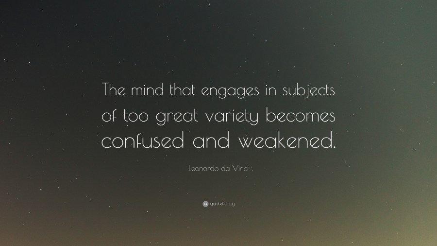 Confused Quotes   QUOTES OF THE DAY Confused Quotes Leonardo Da Vinci Quote    The Mind That Engages In Subjects  Of Too