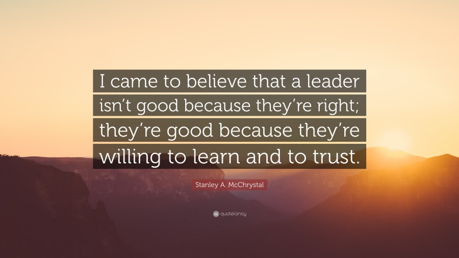 Stanley A  McChrystal Quote     I came to believe that a leader isn t     Stanley A  McChrystal Quote     I came to believe that a leader isn