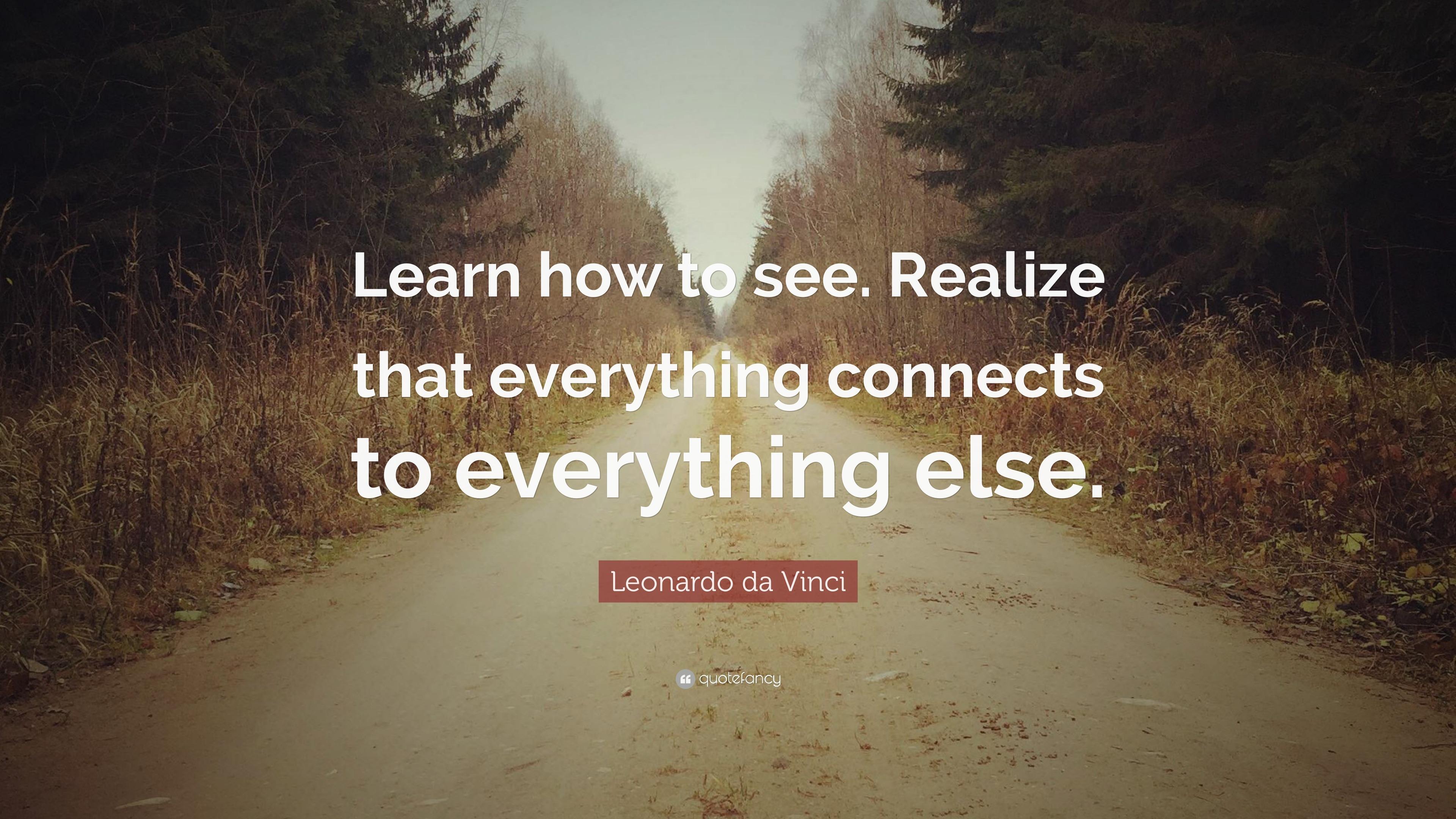 Leonardo Da Vinci Quote Learn How To See Realize That