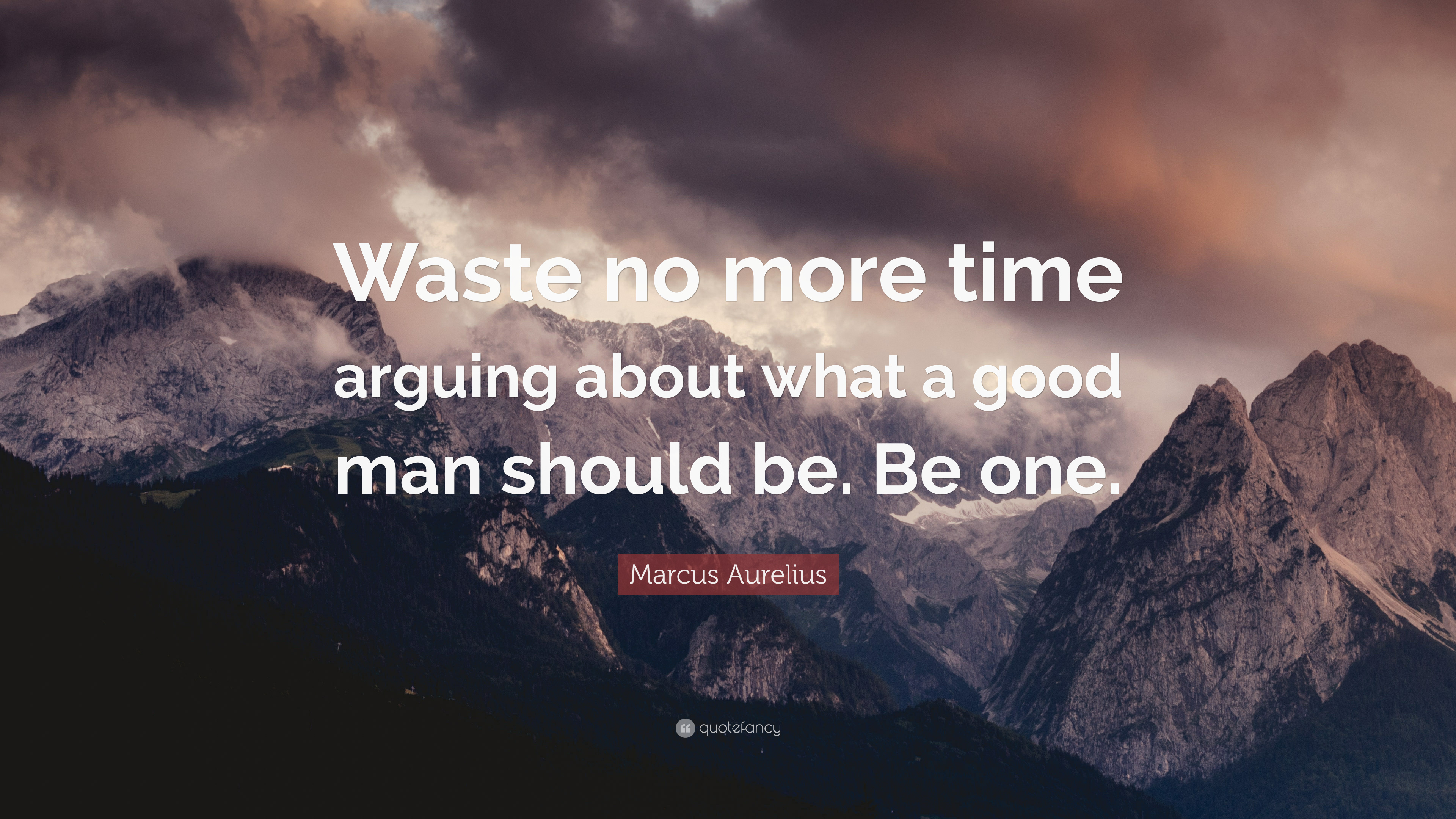 One More Arguing No Good Be Aurelius Man Should Be About What Marcus Waste Time