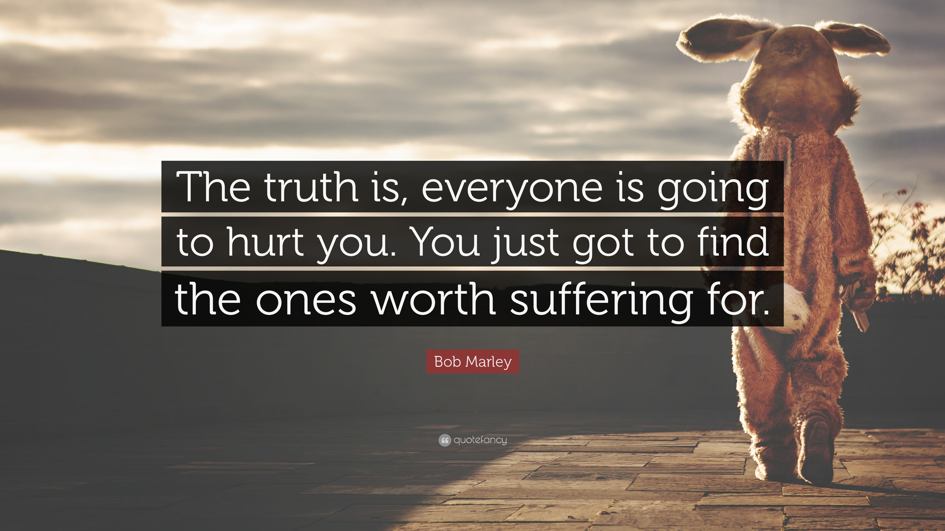 Relationship Quotes  57 wallpapers    Quotefancy Relationship Quotes     The truth is  everyone is going to hurt you  You