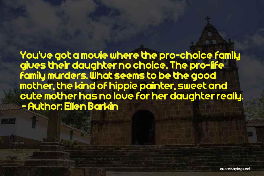 Top 3 Cute Mother From Daughter Quotes   Sayings Cute Mother From Daughter Quotes By Ellen Barkin