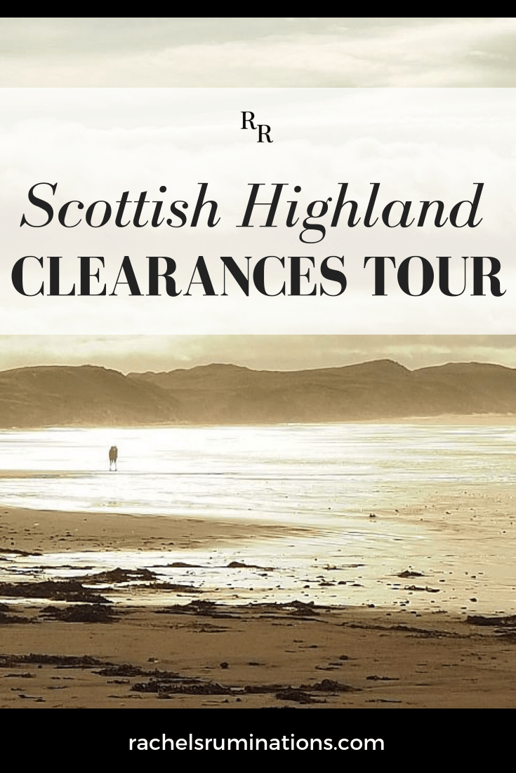 An overview of some of the key stops you should see if you also wish to go on a Scottish Highland Clearances tour. #highlandclearances #scottishhighlands #visitscotland #roadtrip #c2cgroup via @rachelsruminations