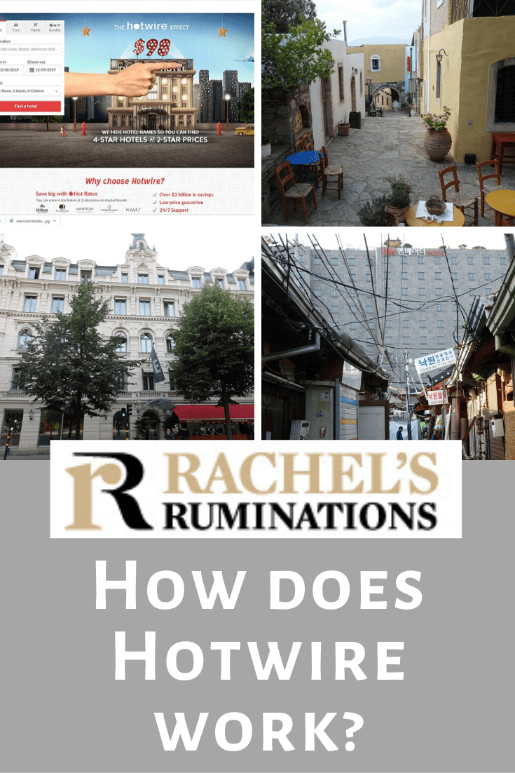 PInnable image Text: Rachel's Ruminations: How does Hotwire work? Images: 4 images: 3 are hotels and one is a screenshot of Hotwire's homepage