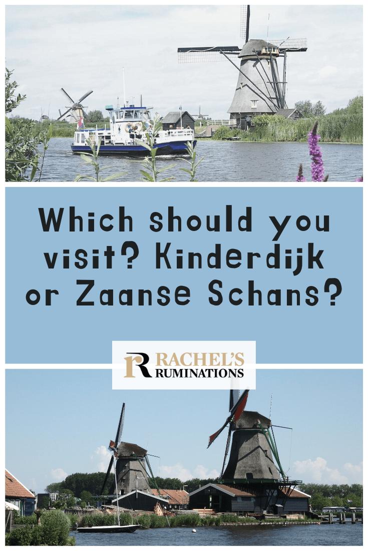 You want to see #Dutch #windmills, but you're not sure whether to visit #Kinderdijk or Zaanse Schans? Read a comparison here to help you choose! #ZaanseSchans #Netherlands via @rachelsruminations