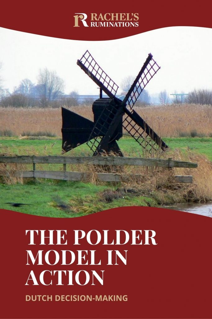 Pinnable image:  Text: The polder model in action: Dutch decision-making (and the Rachel's Ruminations logo) Image: a small brown windmill next to a ditch
