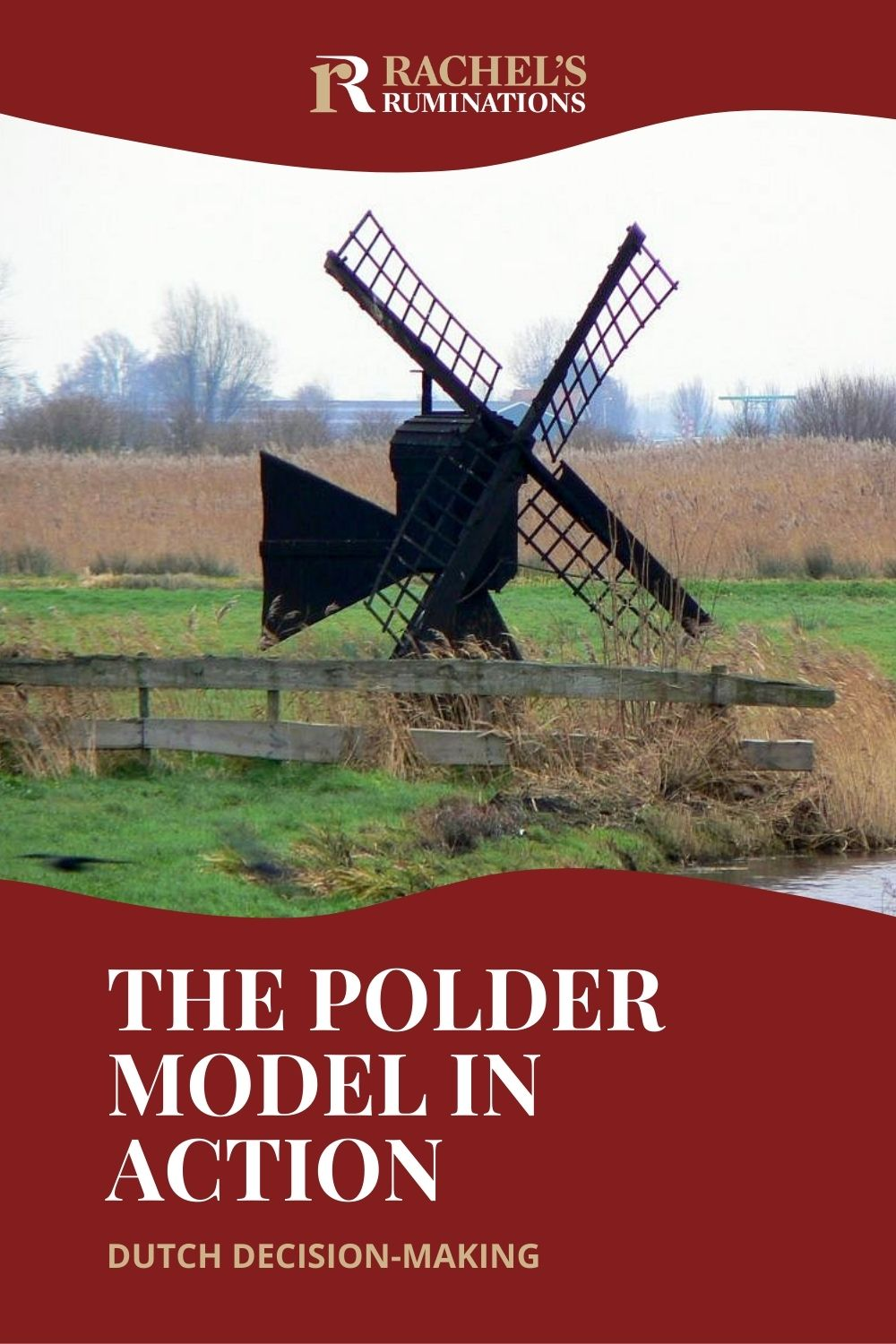 Ever heard of the Dutch polder model? It's a political term referring to consensus decision-making in the Netherlands, but it's used in organizations too. via @rachelsruminations