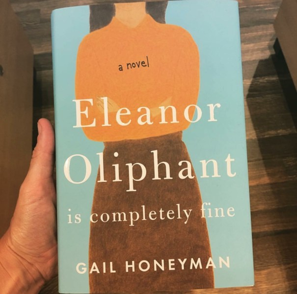 Eleanor Oliphant is Completely Fine by Gail Honeyman Book Review     Eleanor Oliphant is Completely Fine by Gail Honeyman Book Review Really  Into This