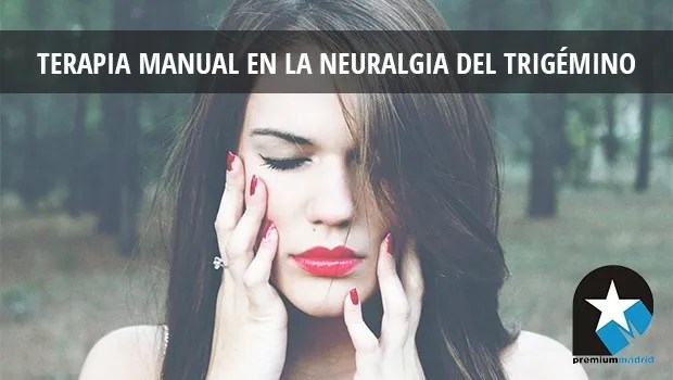 Terapia manual en la neuralgia del trigémino