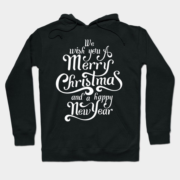 We wish you a Merry Christmas and A Happy New Year   Prayer   Hoodie     809040 1