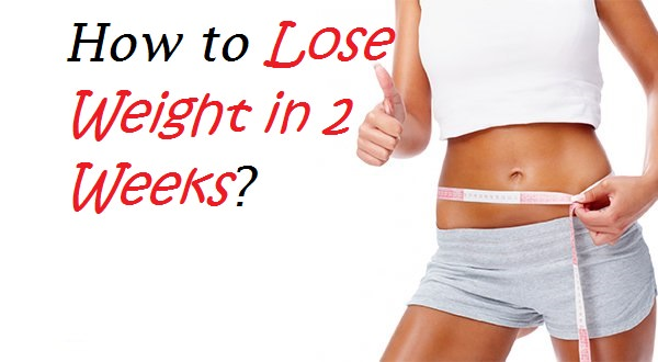 How to lose weight in 2 weeks remedies to lose weight in 2 weeks ccuart Gallery