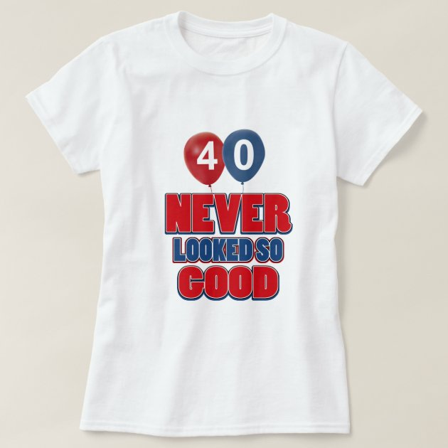 40th Birthday Shirts Women