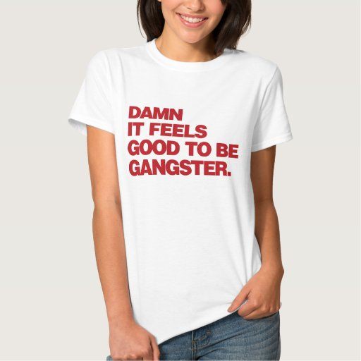 Re See Gangster Shirt T I You