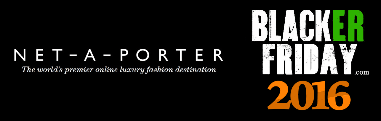 Le Meilleur Net A Porter Black Friday 2016 Sale Top Deals Ce Mois Ci